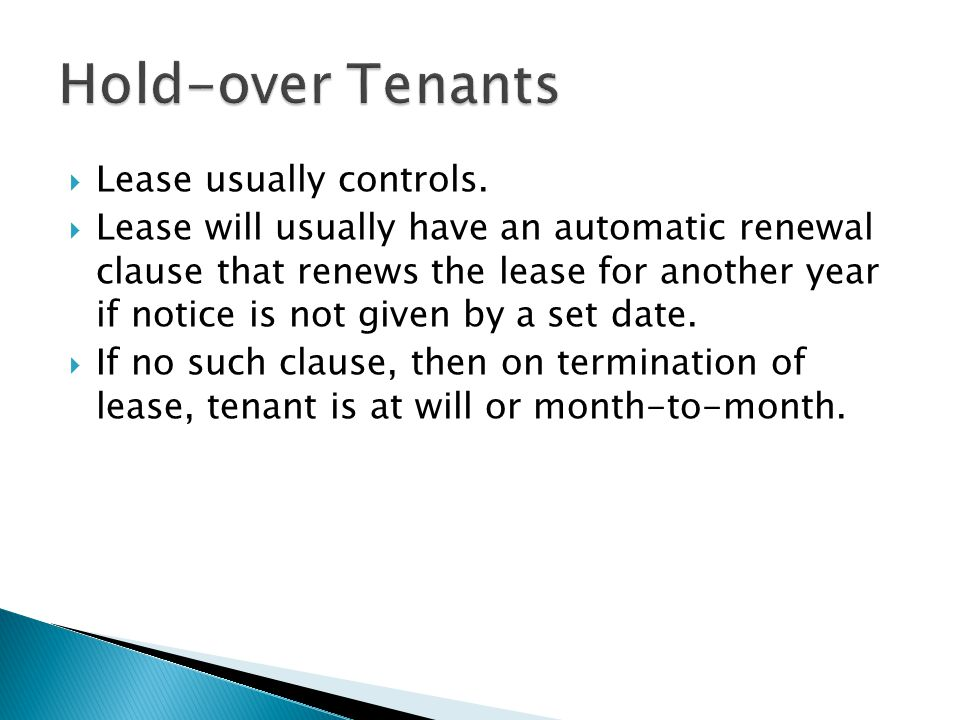 Lease usually controls. Lease will usually have an automatic renewal clause that renews the lease for another year if notice is not given by a set dat