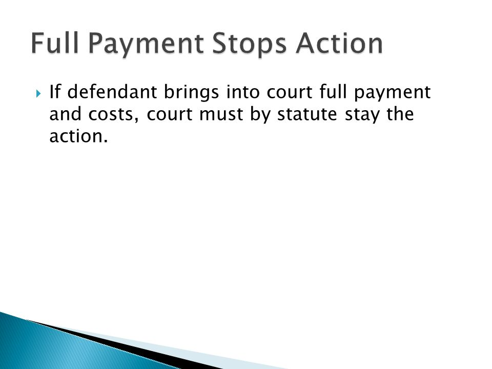 If defendant brings into court full payment and costs, court must by statute stay the action.