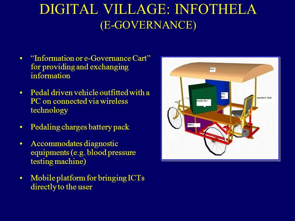 DIGITAL VILLAGE: INFOTHELA (E-GOVERNANCE) Information or e-Governance Cart for providing and exchanging information Pedal driven vehicle outfitted wit