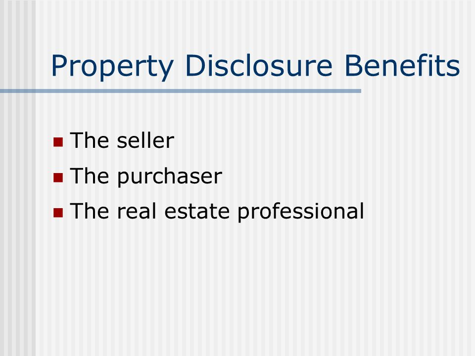 Seller Disclosure Use of property condition disclosure forms Benefits of using disclosure forms Trend toward mandatory disclosure