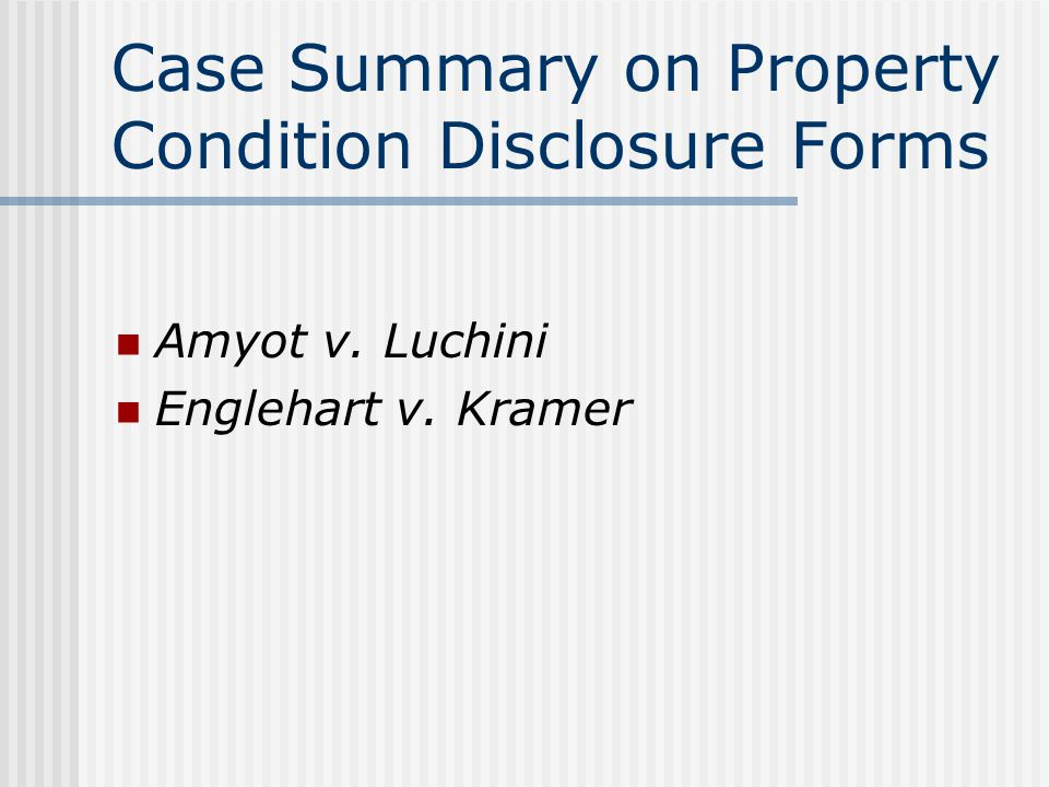 Case Summary on Property Condition Disclosure Forms Amyot v. Luchini Englehart v. Kramer