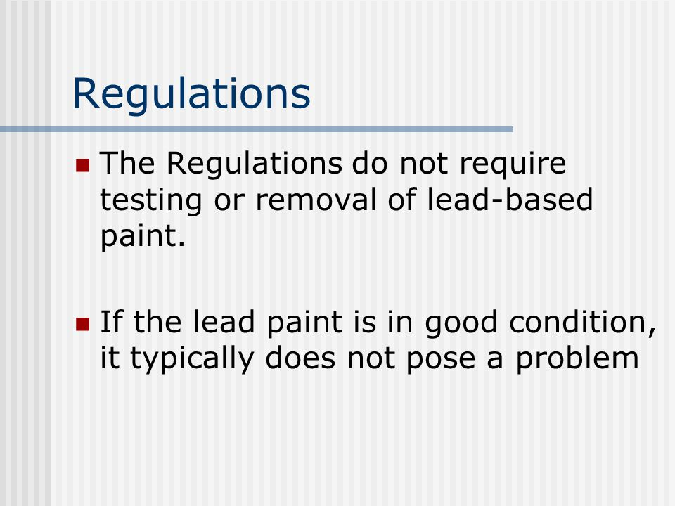 Purpose of The Lead-Based Paint Hazard Reduction Act Involves housing built prior to 1978 HUD and EPA have issued joint regulations requiring the disclosure of known information on lead-based paint/hazards in target housing.