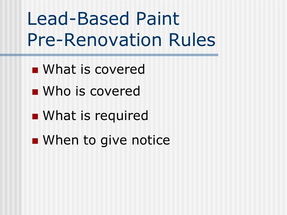 New Regulations for Federally Assisted Housing HUD-issued rules require notification, evaluation and reduction of lead-based paint hazards in housing that receives federal assistance Covered properties