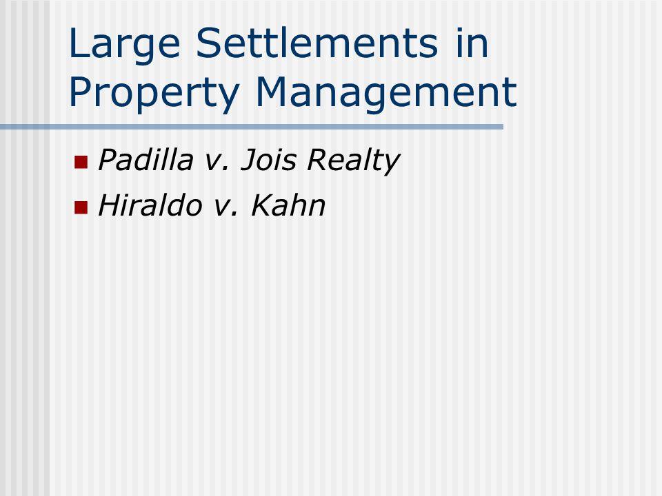 Large Settlements in Property Management Padilla v. Jois Realty Hiraldo v. Kahn