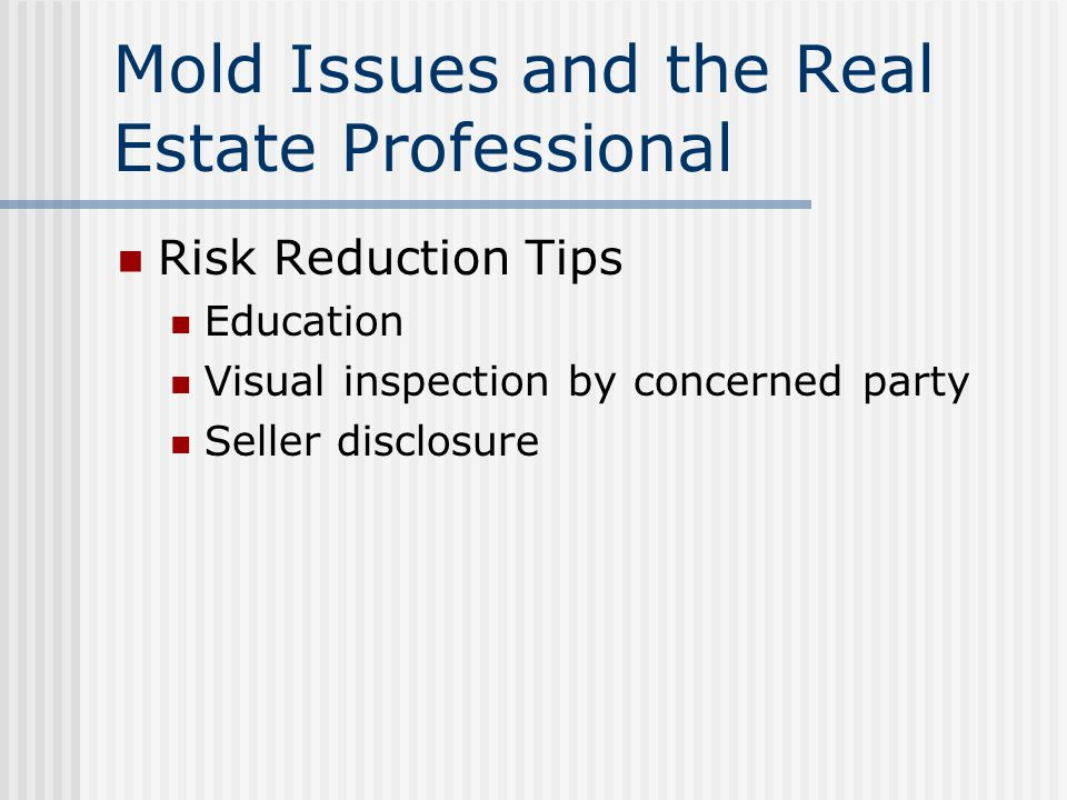 Mold Issues and the Real Estate Professional The real estate agent duties State law requirements regarding disclosure of latent defects California Code