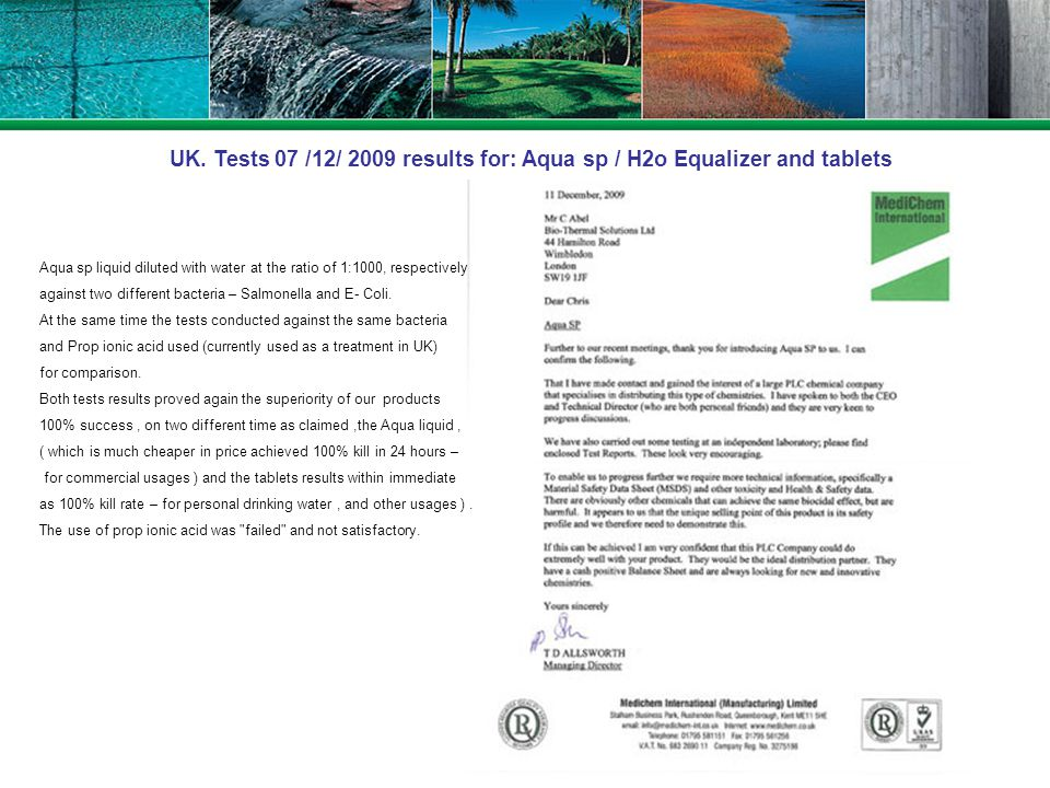 UK. Tests 07 /12/ 2009 results for: Aqua sp / H2o Equalizer and tablets Aqua sp liquid diluted with water at the ratio of 1:1000, respectively against