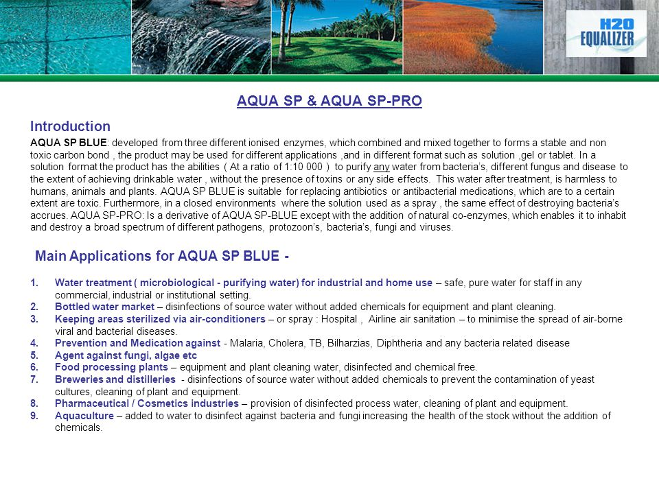 AQUA SP & AQUA SP-PRO Introduction AQUA SP BLUE: developed from three different ionised enzymes, which combined and mixed together to forms a stable a