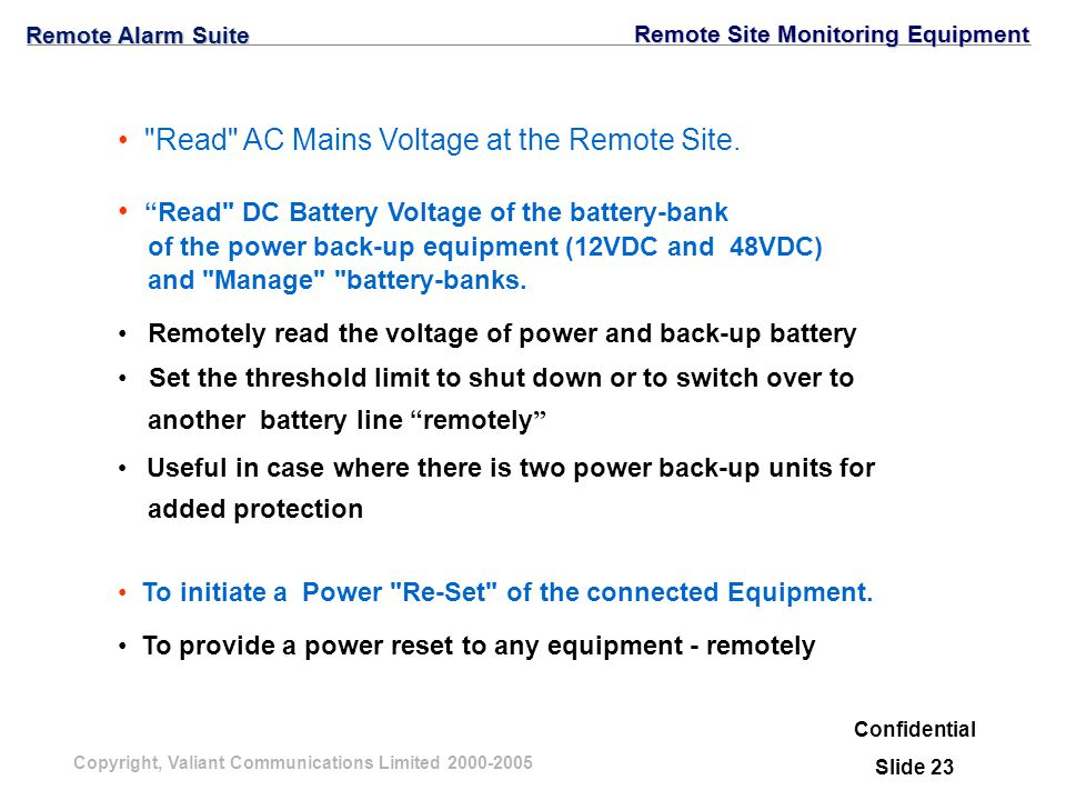 Copyright, Valiant Communications Limited 2000-2005 Confidential Slide 23 Read AC Mains Voltage at the Remote Site.