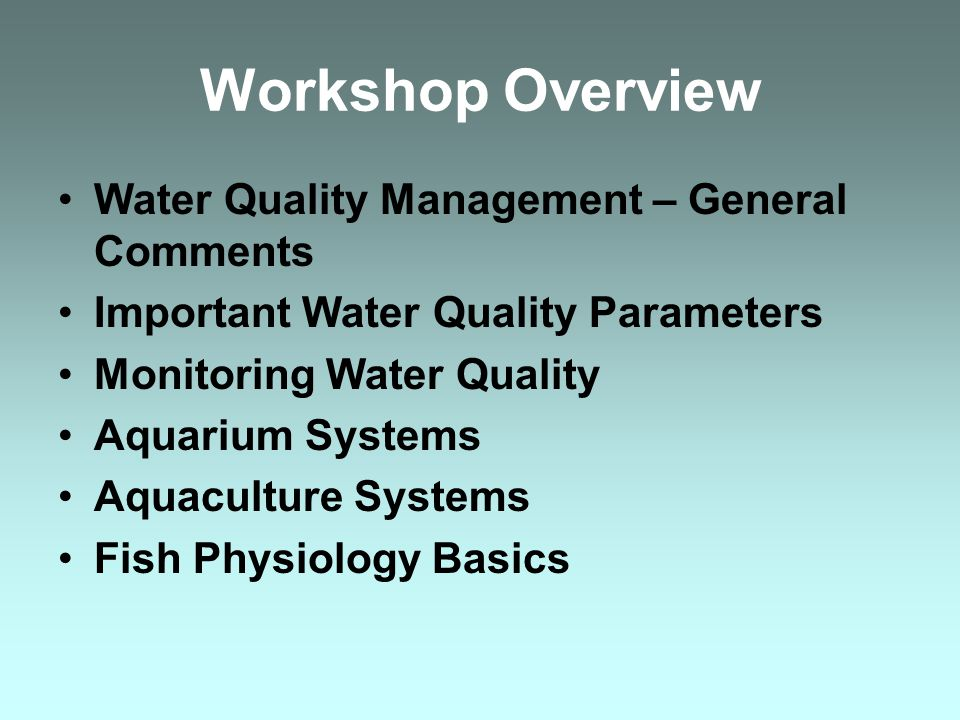 Important Water Quality Parameters Dissolved Oxygen As water temperature, O 2 carrying capacity TemperatureO 2 at 100% Saturation (mg/L) 512.76 1011.28 1510.07 20 9.08 25 8.24 30 7.54 NOTE: A fish at 25C deals with 8.25 ppm DO; we deal with 20 per cent (parts per hundred)