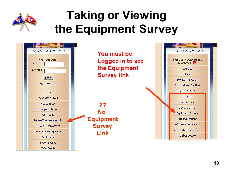 10 Taking or Viewing the Equipment Survey You must be Logged in to see the Equipment Survey link .