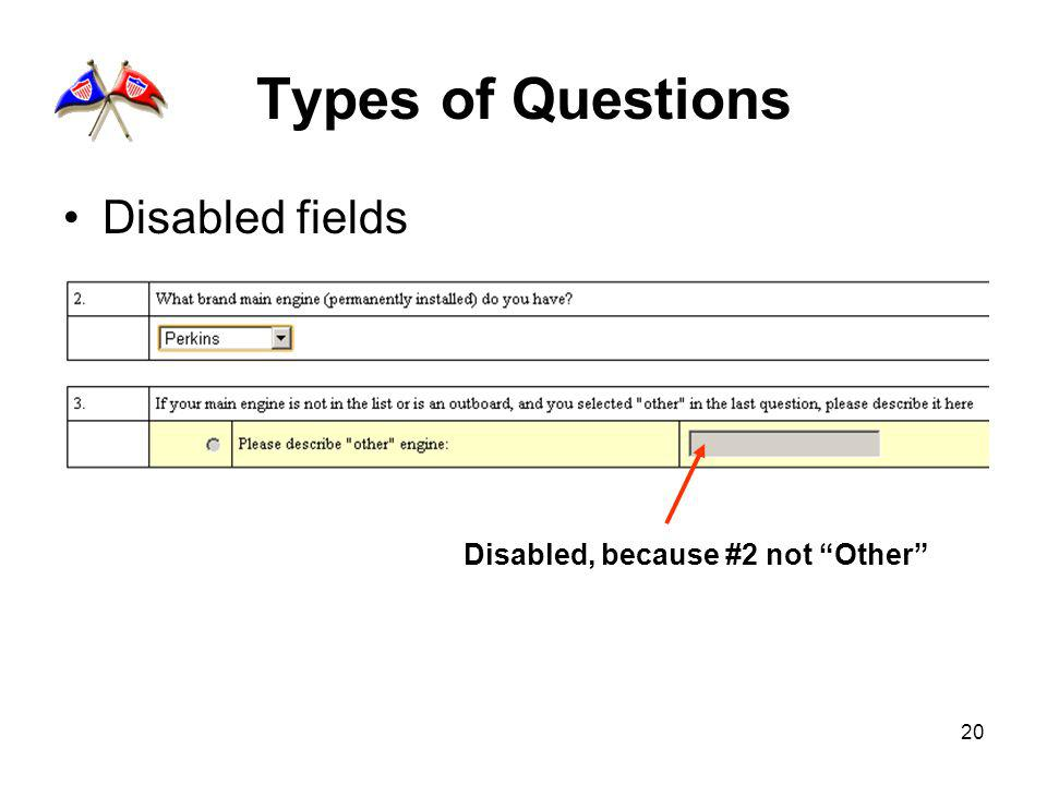 20 Types of Questions Disabled fields Disabled, because #2 not Other