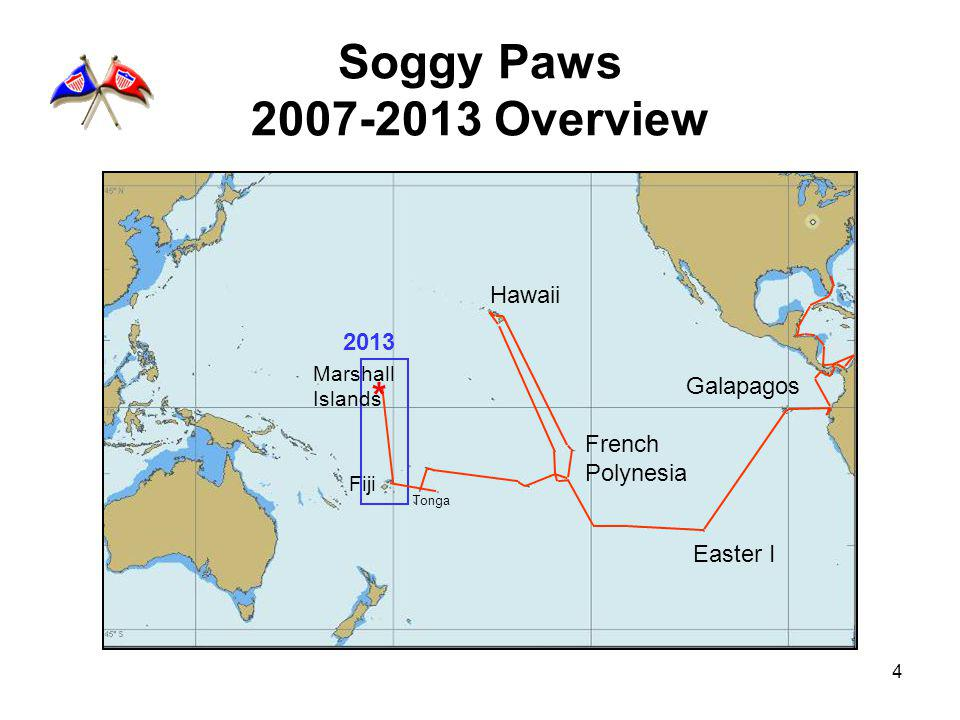 4 Soggy Paws 2007-2013 Overview Hawaii French Polynesia Easter I Galapagos Tonga Fiji Marshall Islands 2013 *