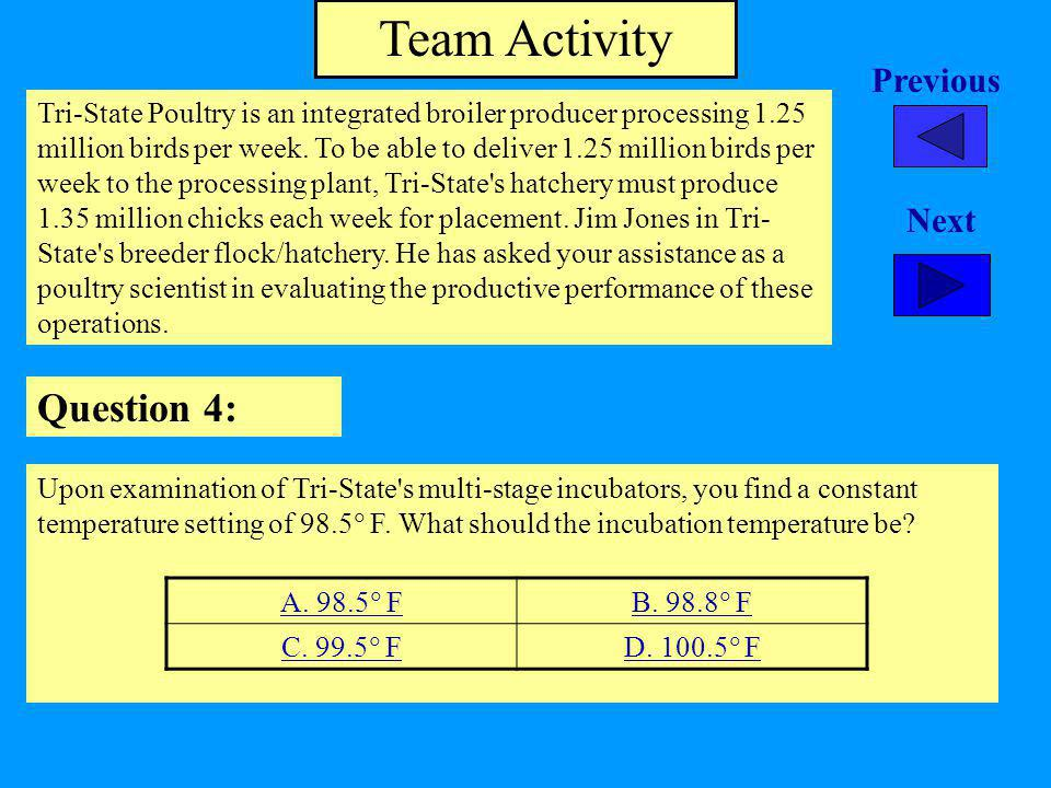 Team Activity Question 4: Tri-State Poultry is an integrated broiler producer processing 1.25 million birds per week.