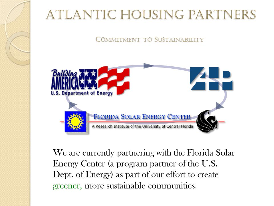 We are currently partnering with the Florida Solar Energy Center (a program partner of the U.S.