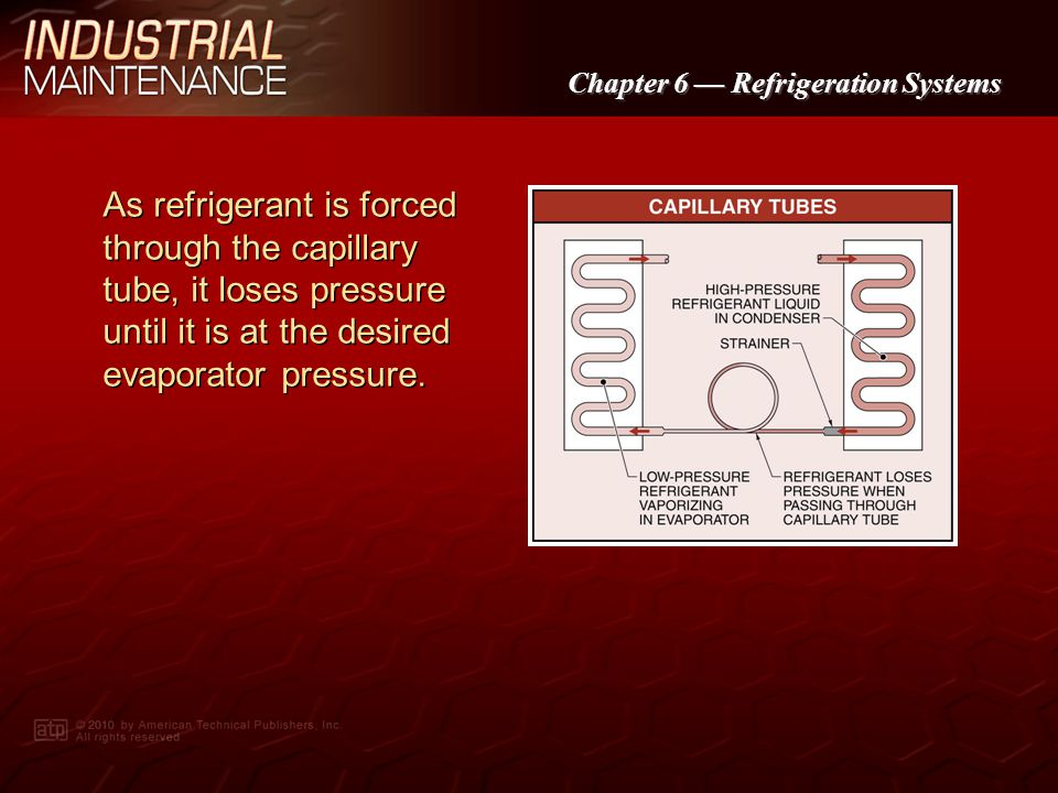 Chapter 6 Refrigeration Systems An automatic expansion valve controls the temperature of the refrigerant by controlling the pressure in the evaporator