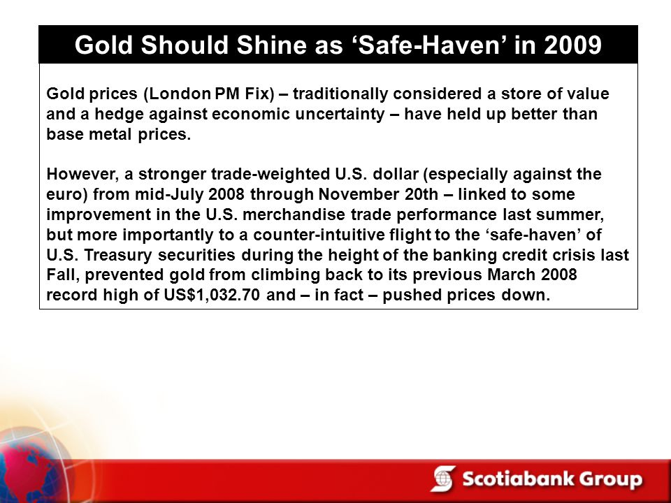 Gold Should Shine as Safe-Haven in 2009 Gold prices (London PM Fix) – traditionally considered a store of value and a hedge against economic uncertain