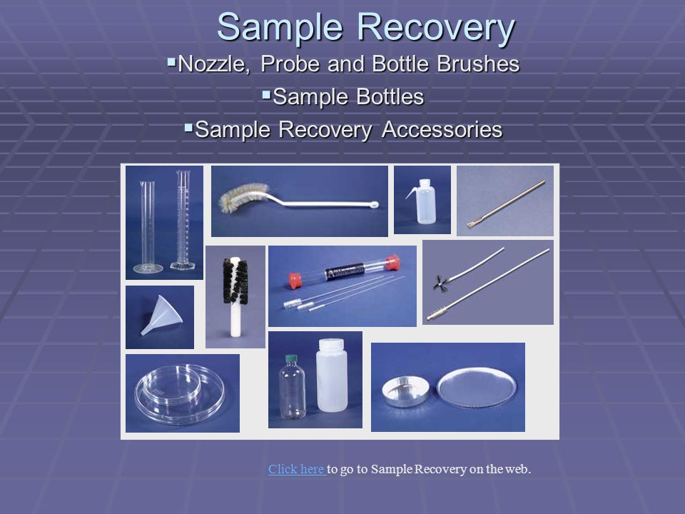 Sample Recovery Nozzle, Probe and Bottle Brushes Nozzle, Probe and Bottle Brushes Sample Bottles Sample Bottles Sample Recovery Accessories Sample Rec