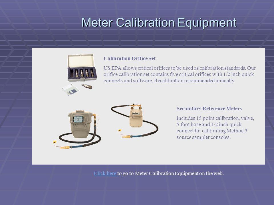 Meter Calibration Equipment Calibration Orifice Set US EPA allows critical orifices to be used as calibration standards. Our orifice calibration set c