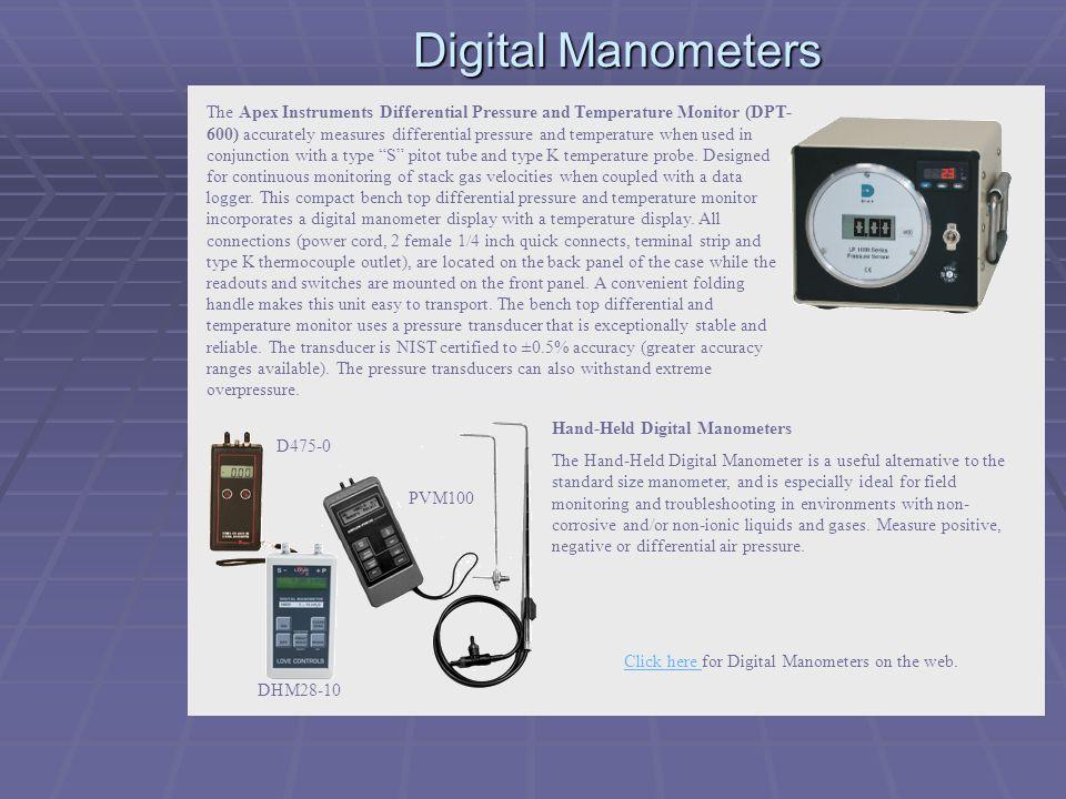 Digital Manometers The Apex Instruments Differential Pressure and Temperature Monitor (DPT- 600) accurately measures differential pressure and tempera