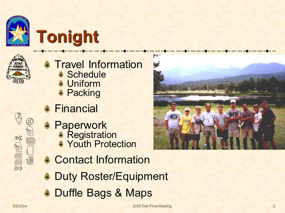 622-N / 704-L 6/8/20042005 Trek Final Meeting3 Travel Information Austin to Philmont: Departure Date: Tuesday, June 21/Sunday, July 3, 6:00 am Meet 5:00 am at Whole Earth parking lot (Westgate Mall, 4477 S Lamar) Class-A Uniform Busses Depart at 6:00 am REGARDLESS.