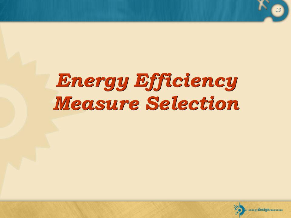 23 Energy Efficiency Measure Selection