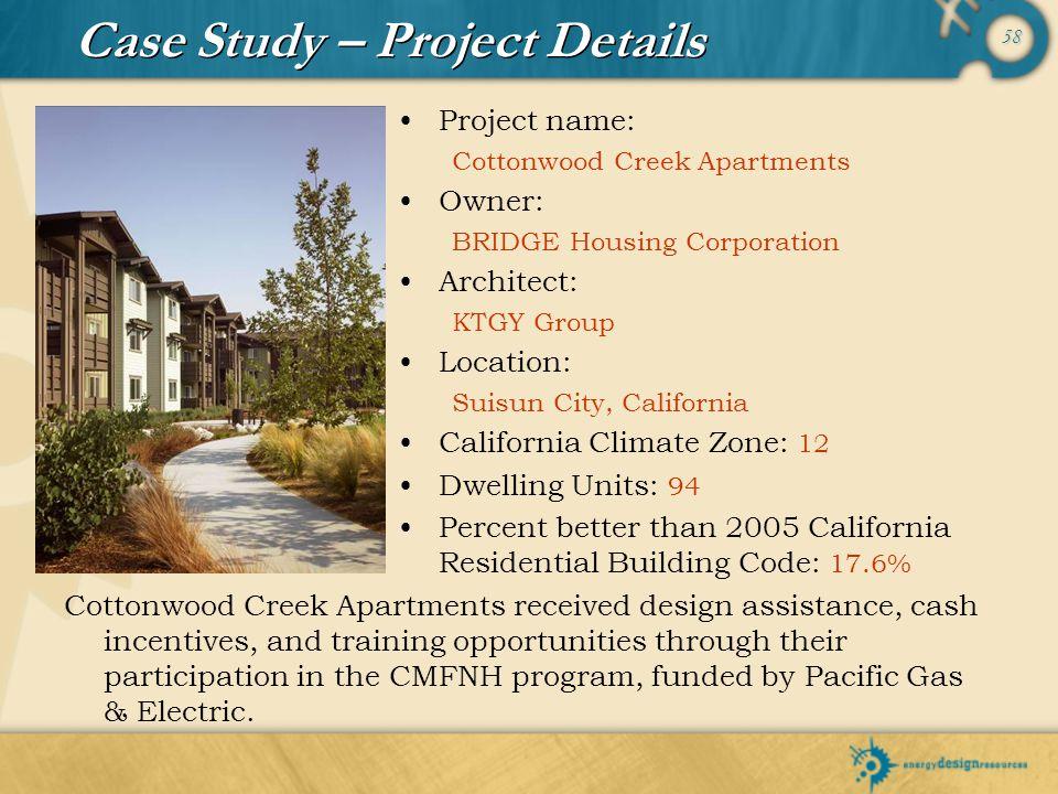 58 Case Study – Project Details Project name: Cottonwood Creek Apartments Owner: BRIDGE Housing Corporation Architect: KTGY Group Location: Suisun Cit