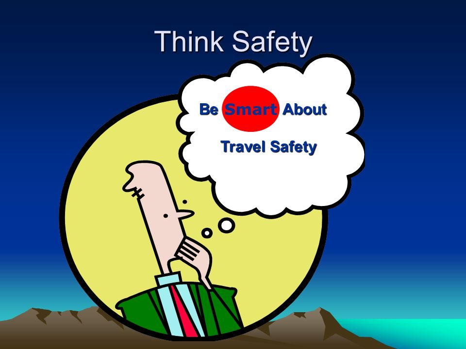 Think Safety Be About Travel Safety Travel Safety Smart