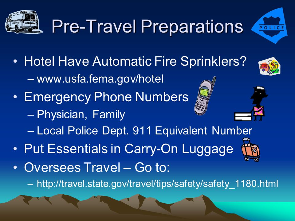 Pre-Travel Preparations Hotel Have Automatic Fire Sprinklers.