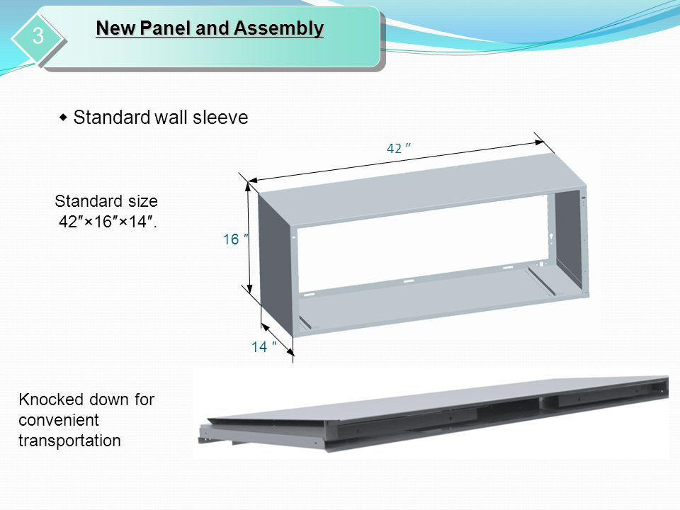 Standard wall sleeve 42 16 14 New Panel and Assembly 3 Knocked down for convenient transportation Standard size 42×16×14.