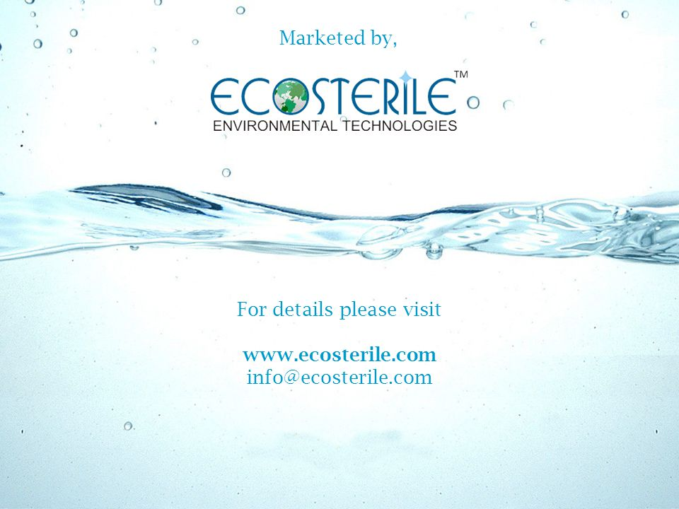 Marketed by, For details please visit www.ecosterile.com info@ecosterile.com