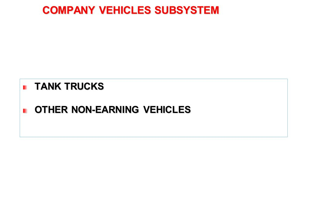 20 COMPANY VEHICLES SUBSYSTEM TANK TRUCKS OTHER NON-EARNING VEHICLES OTHER NON-EARNING VEHICLES