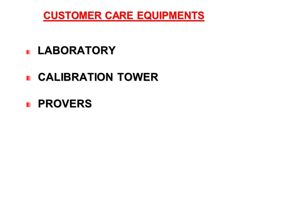 24 CUSTOMER CARE EQUIPMENTS LABORATORY LABORATORY CALIBRATION TOWER CALIBRATION TOWER PROVERS PROVERS