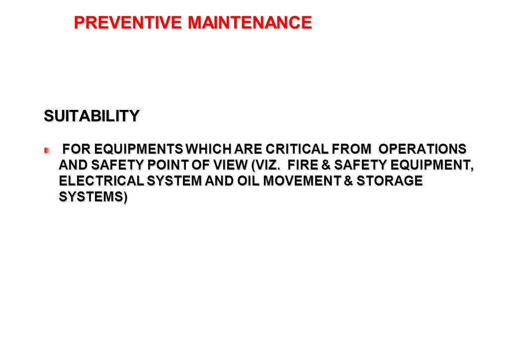 38 PREVENTIVE MAINTENANCE SUITABILITY FOR EQUIPMENTS WHICH ARE CRITICAL FROM OPERATIONS AND SAFETY POINT OF VIEW (VIZ. FIRE & SAFETY EQUIPMENT, ELECTR
