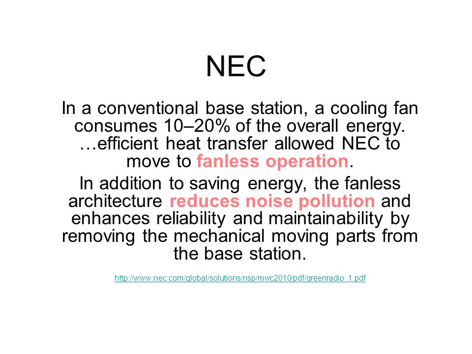 NEC In a conventional base station, a cooling fan consumes 10–20% of the overall energy.