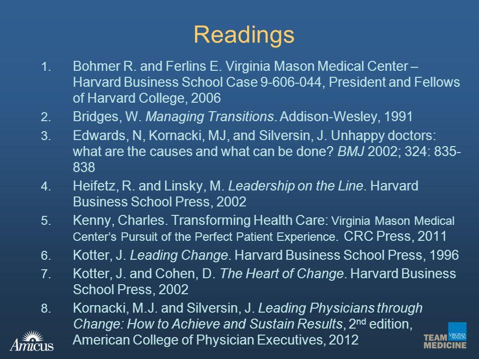 Readings 1. Bohmer R. and Ferlins E. Virginia Mason Medical Center – Harvard Business School Case 9-606-044, President and Fellows of Harvard College,