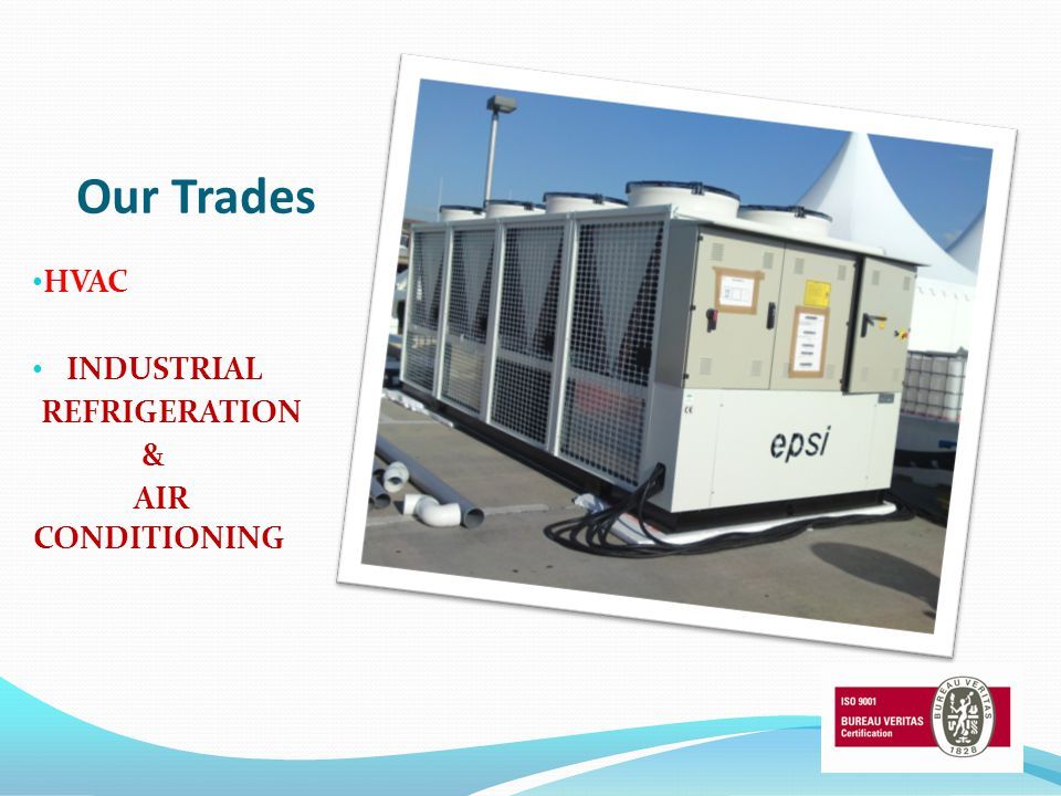 Our Trades HVAC INDUSTRIAL REFRIGERATION & AIR CONDITIONING