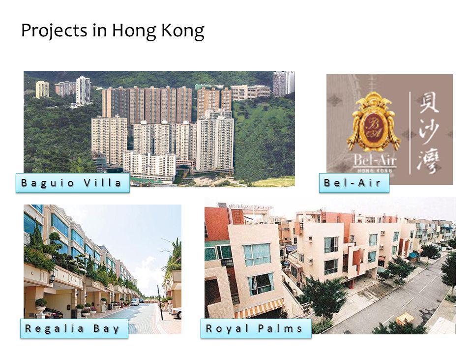 Projects in Hong Kong Baguio Villa Baguio Villa Bel-Air Bel-Air Regalia Bay Regalia Bay Royal Palms Royal Palms
