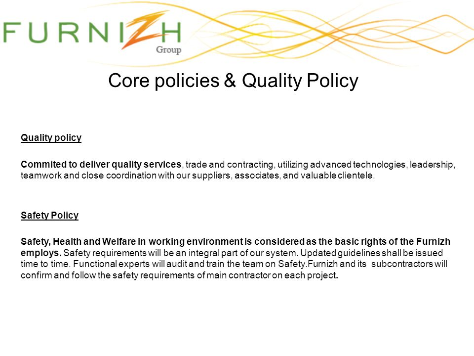 Core policies & Quality Policy Quality policy Commited to deliver quality services, trade and contracting, utilizing advanced technologies, leadership