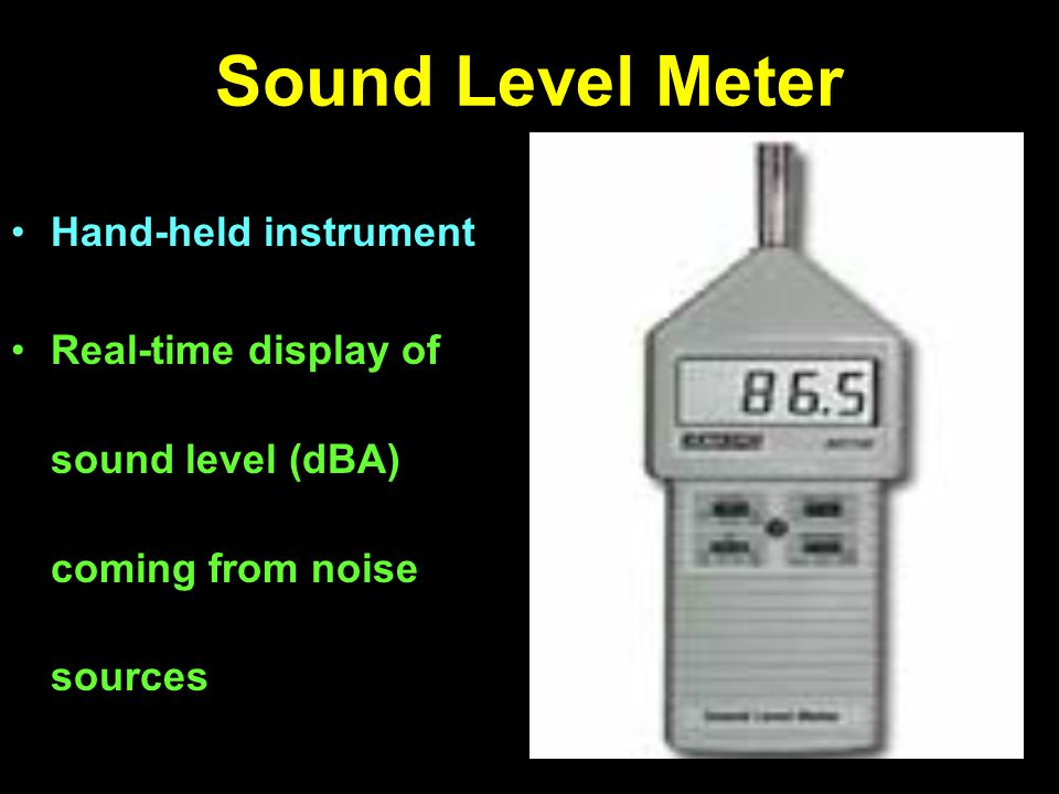 Sound Level Meter Hand-held instrument Real-time display of sound level (dBA) coming from noise sources