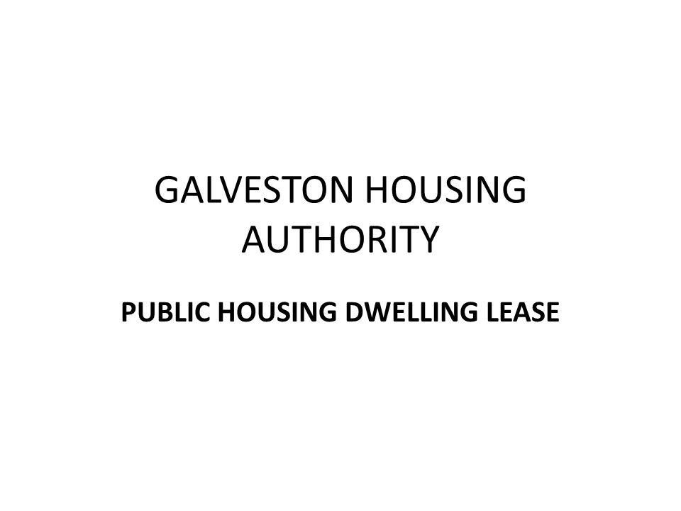 GALVESTON HOUSING AUTHORITY PUBLIC HOUSING DWELLING LEASE