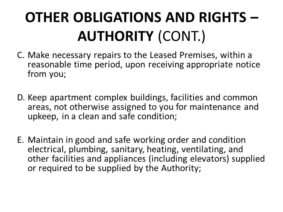 OTHER OBLIGATIONS AND RIGHTS – AUTHORITY (CONT.) C.Make necessary repairs to the Leased Premises, within a reasonable time period, upon receiving appr