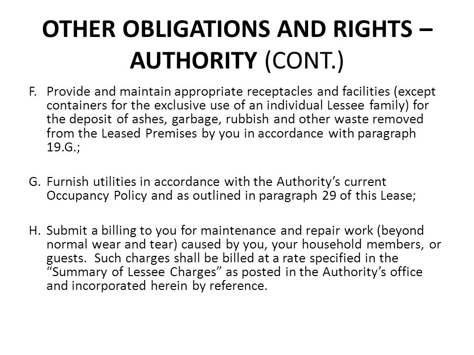 OTHER OBLIGATIONS AND RIGHTS – AUTHORITY (CONT.) F.Provide and maintain appropriate receptacles and facilities (except containers for the exclusive us