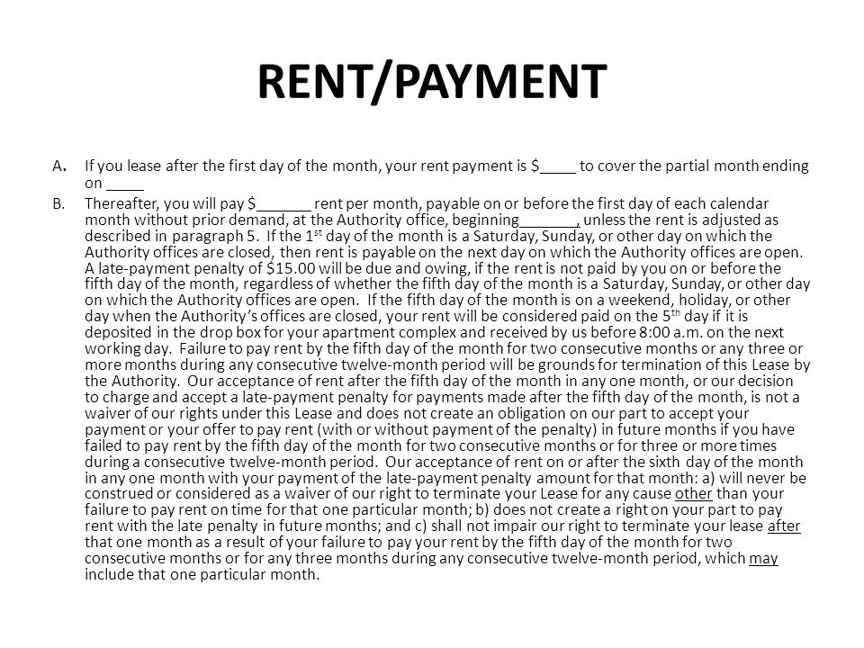 RENT/PAYMENT (CONT) C.Payment by you of rent or of any other amounts due under this Lease must be in the form of check or money order.