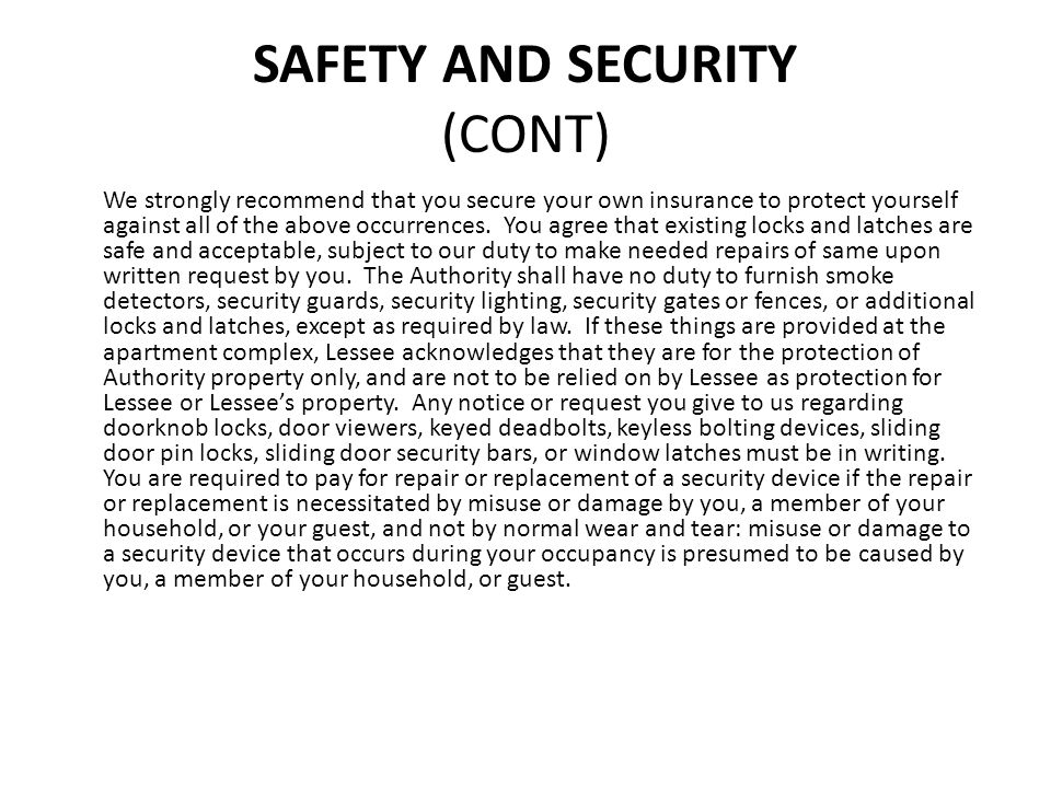 SAFETY AND SECURITY (CONT) We strongly recommend that you secure your own insurance to protect yourself against all of the above occurrences. You agre