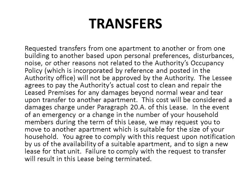 TRANSFERS Requested transfers from one apartment to another or from one building to another based upon personal preferences, disturbances, noise, or o