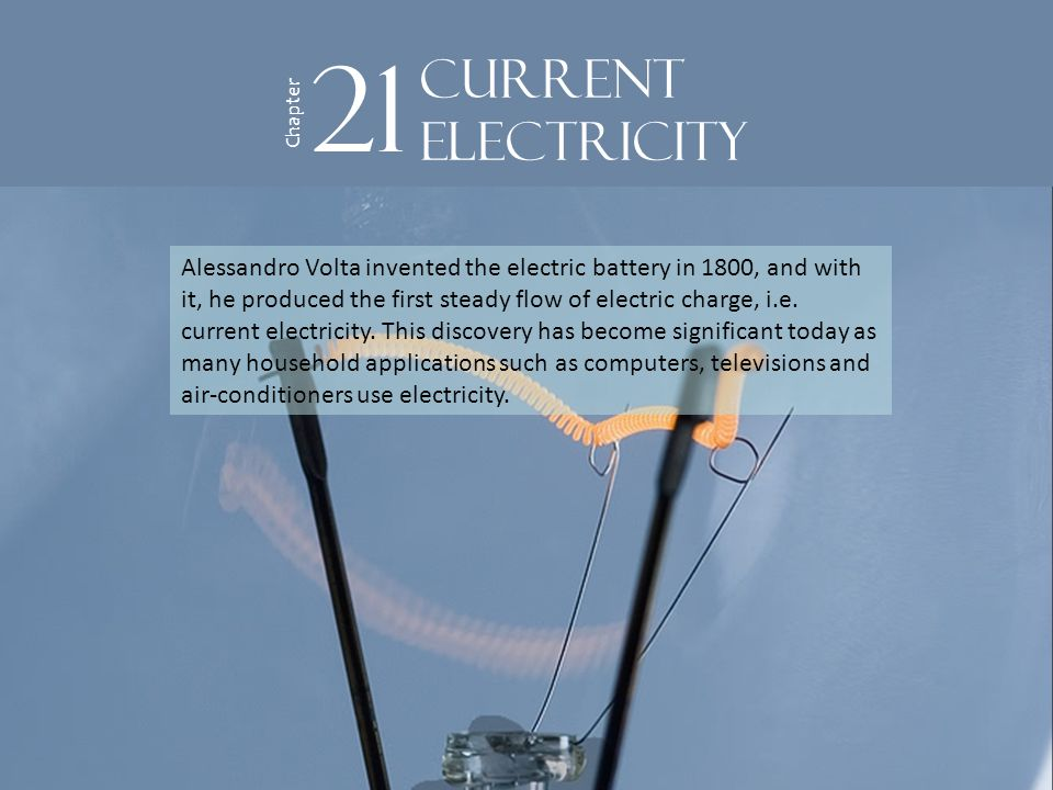 Alessandro Volta invented the electric battery in 1800, and with it, he produced the first steady flow of electric charge, i.e.