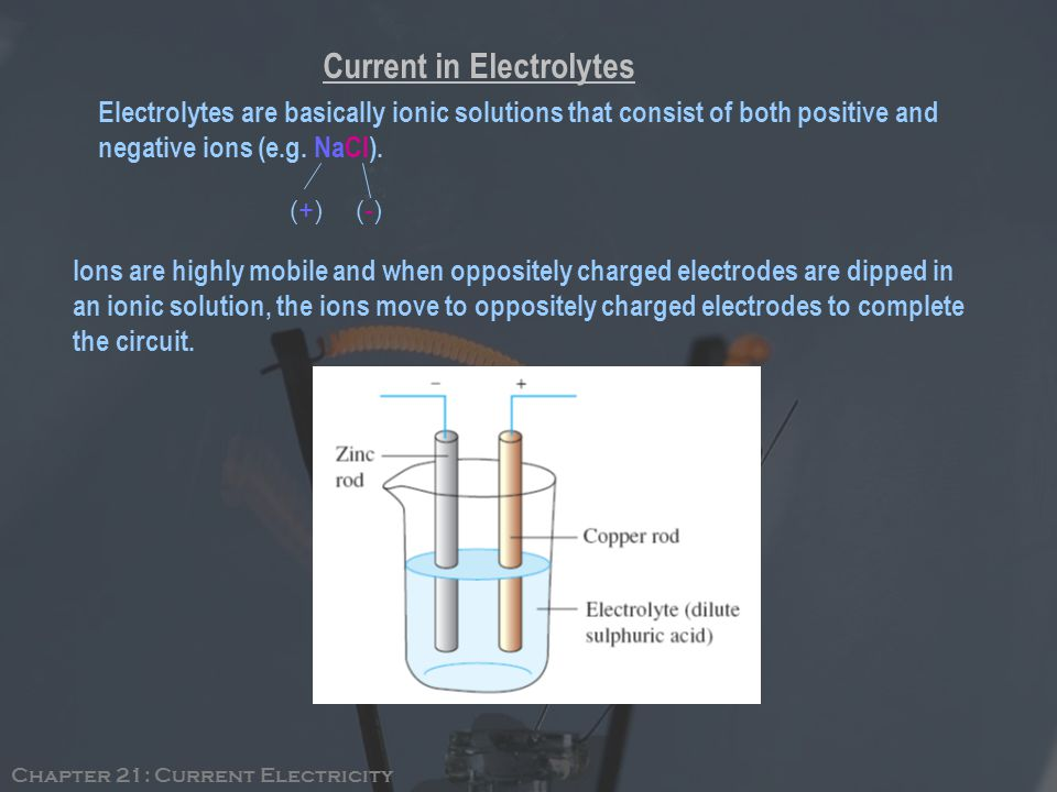 Electrolytes are basically ionic solutions that consist of both positive and negative ions (e.g.