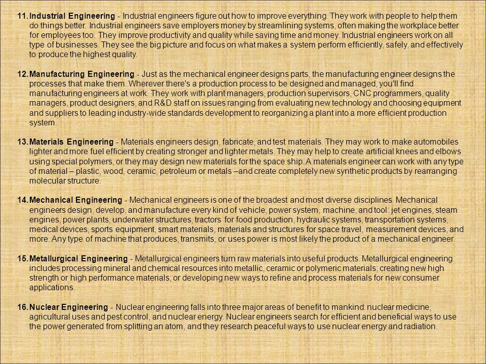 17.Naval Architecture, Marine Engineering, and Ocean Engineering - Naval architecture, marine engineering, and ocean engineering are professions that integrate disciplines such as materials science and mechanical, civil, and electrical engineering.