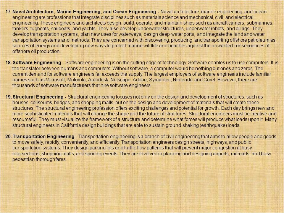 17.Naval Architecture, Marine Engineering, and Ocean Engineering - Naval architecture, marine engineering, and ocean engineering are professions that