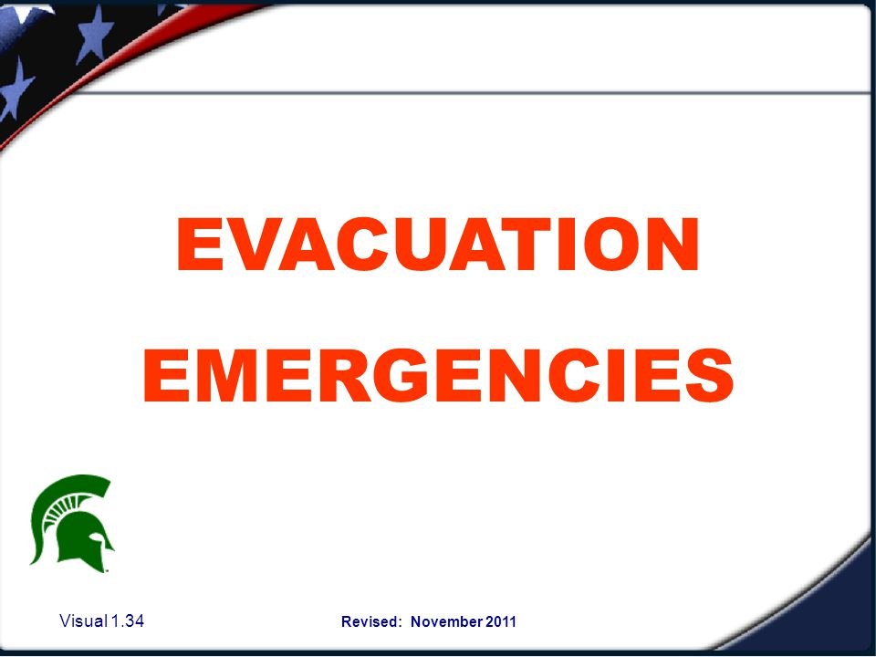 Visual 1.33 Revised: November 2011 There may be a need for a lock-down of your building-as directed by police personnel or other emergency responders